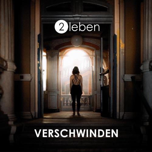 2Leben - Verschwinden - Single - 2019
