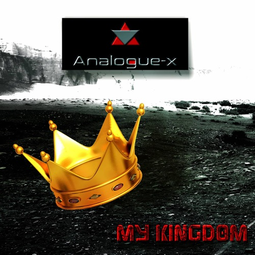 Analogue-X - My Kingdom - Album - 2018
