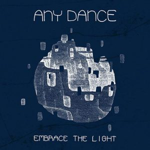 Any Dance - Embrace the light - Album
