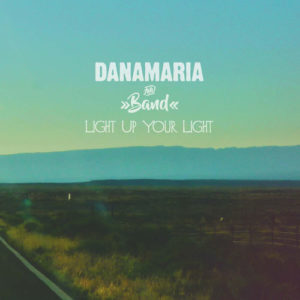 Dana Maria And Band - Light Up Your Light - EP - 2018