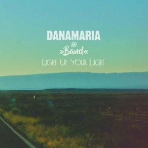 Dana Maria And Band - Light Up Your Light - EP - 2018