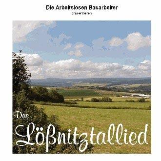 Die arbeitslosen Bauarbeiter - Das Loessnitztallied-Maxi-CD - 2002
