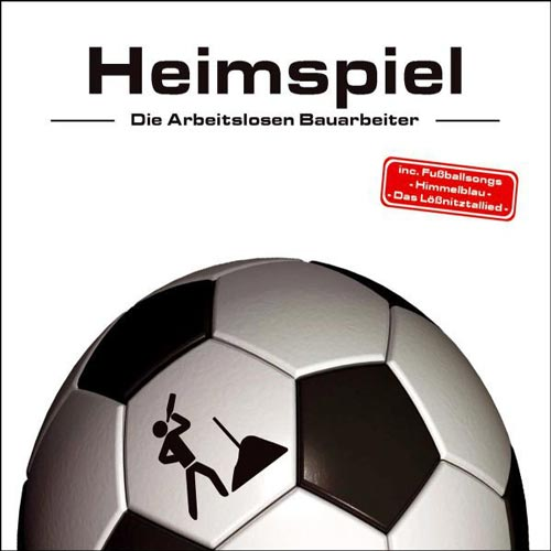 Die arbeitslosen Bauarbeiter - Heimspiel - EP - 2008