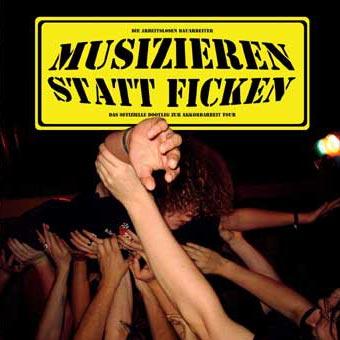 Die arbeitslosen Bauarbeiter - musizieren statt ficken - LIVE - 2007