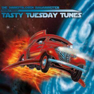 Die arbeitslosen Bauarbeiter - Tasty Tuesday Tunes - 2017