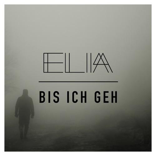 Elia - Bis ich geh - SIngle - 2019