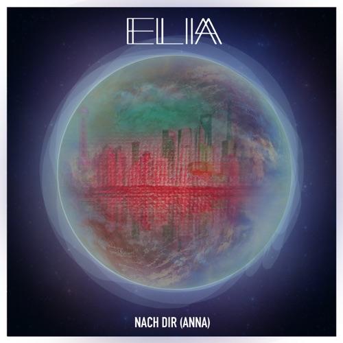 Elia - Nach Dir (Anna) - SIngle - 2018