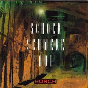 Gruppe Horch - Schockschwerenot - Album - 1998