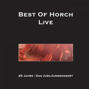 Gruppe Horch - Best of Horch Live - 2005