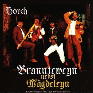 Gruppe Horch - Brannteweyn nebst Magdeleyn - 1995