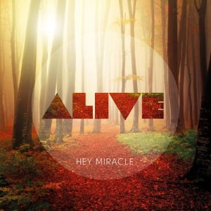 Hey Miracle - Alive - EP - 2014