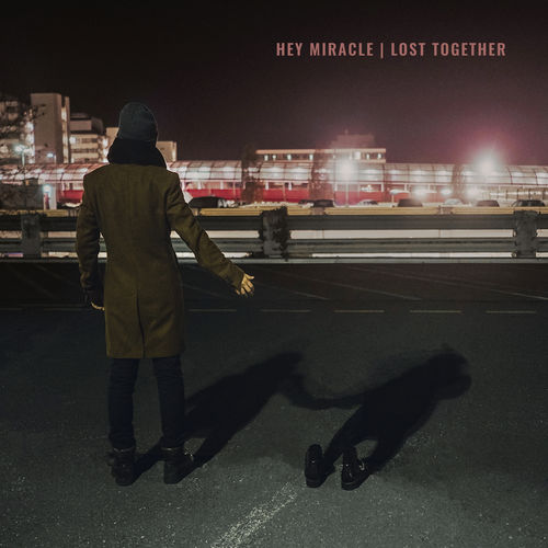 Hey Miracle - Lost Together - Album - 2019