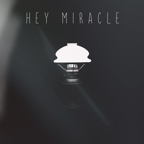 Hey Miracle - Sinlge - 2017