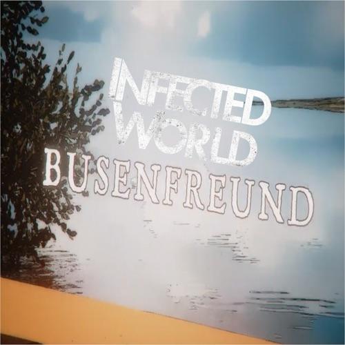 Infected World - Busenfreund - Single - 2019