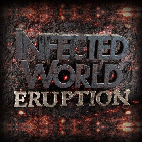 Infected-World - Eruption - Single - 2017