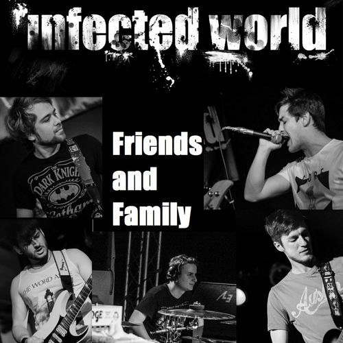 Infected World - Friends And Family - Single - 2015