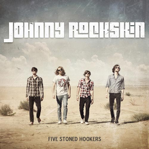 Johnny Rockskin - Five Stoned- Hookers - Album