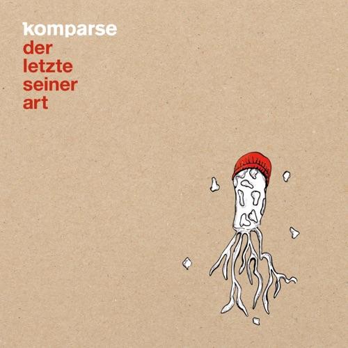 Komparse - Der letzte seiner Art - Album - 2020