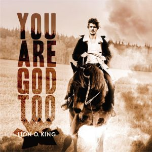 Lion O. King - You are god too - Album - 2017