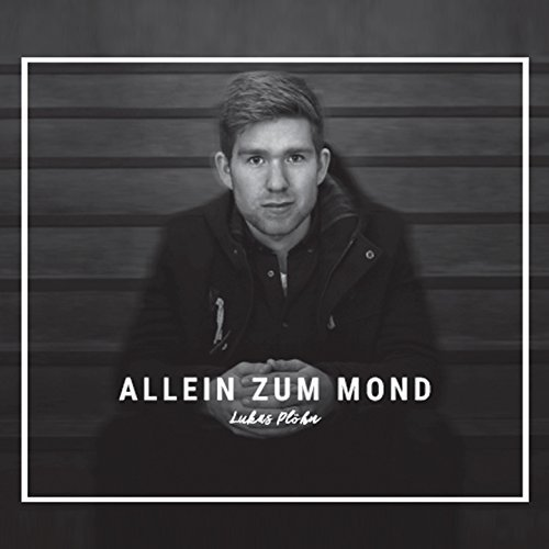 Lukas Ploehn - Allein zum Mond - Album - 2017