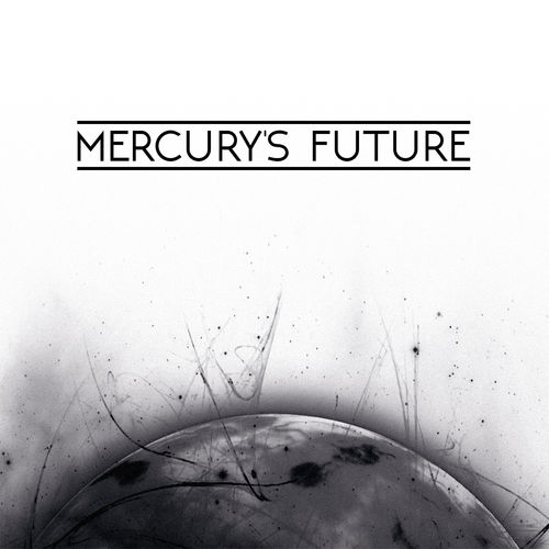 Mercury's Future - Mercury's Future  - Album - 2018