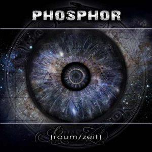 Phosphor - Raum - Zeit - Metal