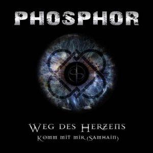 Phosphor - Weg des Herzens - Komm mit mir Samhain - EP
