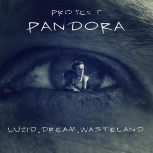 Project Pandora - Luzid.Dream.Wasteland