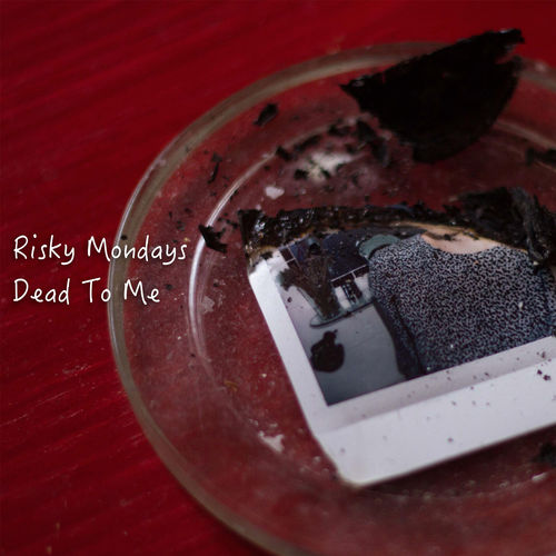 Risky Mondays - Dead To Me - Single - 2017