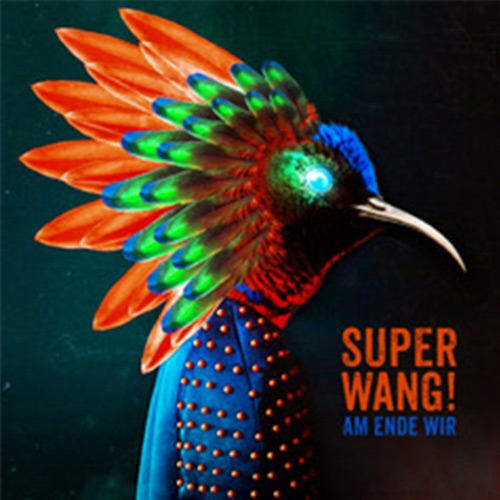 Super Wang! - Am Ende Wir - EP - 2019
