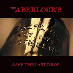 The Aberlours - save the last drop - Album - 2010