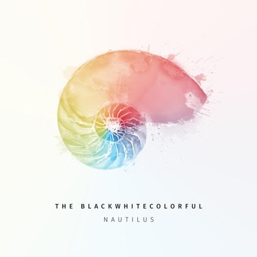 The Blackwhitecolorful - Nautilus - Single - 2017