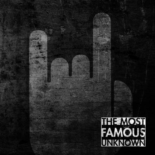 The Most Famous Unknown - The Most Famous Unknown - Album - 2018