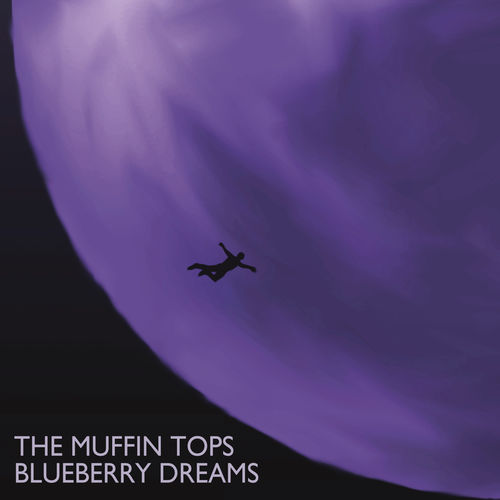 The Muffin Tops - Blueberry Dreams - Album - 2015