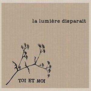 Toi et Moi - la lumiere disparait - Album
