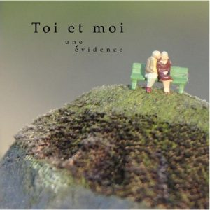 Toi et Moi - Une evidence