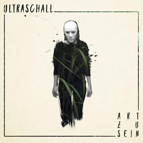 Ultraschall - Art zu sein - EP - 2017