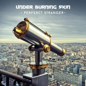 Under Burning Skin.- Perfect stranger - Single - 2014