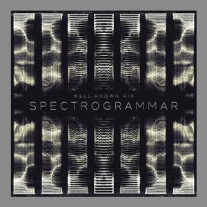Well-Known Pix - Spectrogrammar - Album