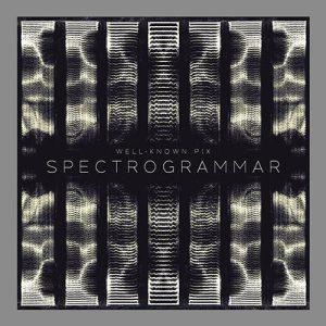 Well-Known Pix - Spectrogrammar - Album