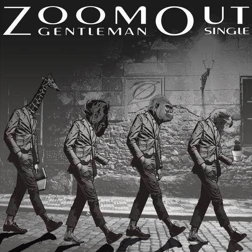 ZoomOut - Der letzte Gentleman - Single - 2018